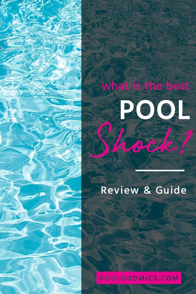 This is a detailed pool shock guide and review from Poolonomics that will teach you how to use pool shock to get your water crystal clear again. Covers topics such as type of pool shock that won't bleach your pool liner, product reviews and more. #poolshock #poolonomics