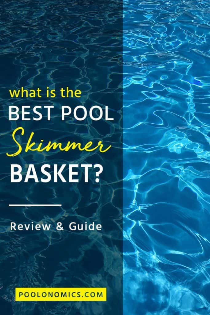 Looking for the best pool skimmer basket? I'll share your options for buying or replacing a pool skimmer basket product to ensure you're removing all of the floating junk from your pool, once and for all. #poolskimmerbasket #poolonomics