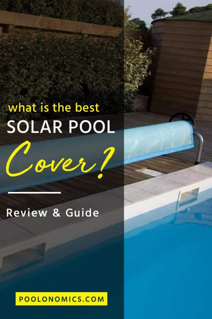In this article, I'll explain what to look for when shopping solar pool cover products, and reveal our picks for the best products on the market. It's time to get your pool water the perfect temperature for a swim. (Not just in the summer). #solarpoolcover #poolonomics