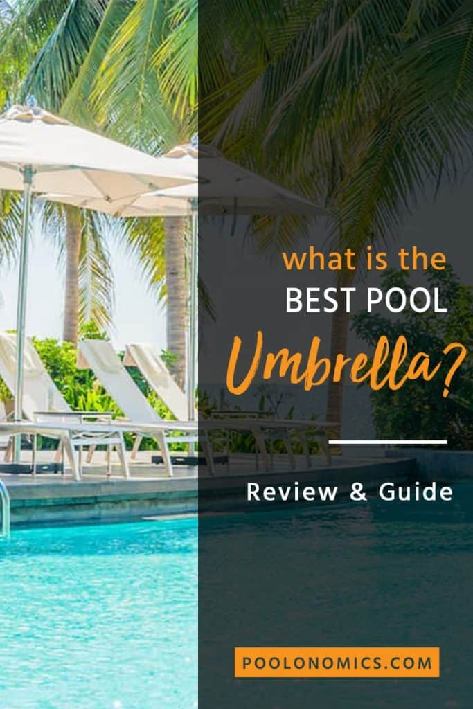 Instead of hiding from the sun during the heat of the day, a pool umbrella can give you the shade you need to enjoy your pool in your backyard this summer. Click to discover the different options you have to create a shady spot by your pool and our recommendation for the best pool umbrellas. #poolonomics #poolaccessories #summerfun