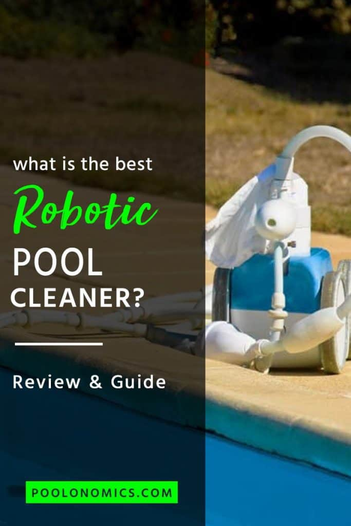Best Robotic Pool Cleaner: A Review & Buying Guide for 2019