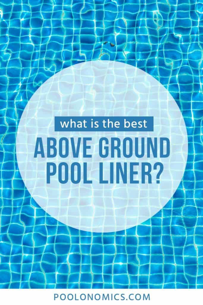 If you've got a hard-sided above ground pool, you need a liner to keep your water within the walls so it doesn't leak out through the cracks and seams. Discover the different options you have when buying a pool liner, and to help you make the best decision on a product that will last season after season. #poolonomics #swimmingpool  #abovegroundpool